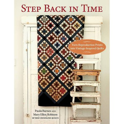 Step Back in Time - by Paula Barnes & Mary Ellen Robison (Paperback)