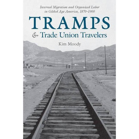 Tramps and Trade Union Travelers - by  Kim Moody (Hardcover) - image 1 of 1