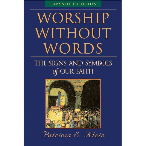 Worship Without Words - by  Patricia S Klein (Paperback) - image 1 of 1