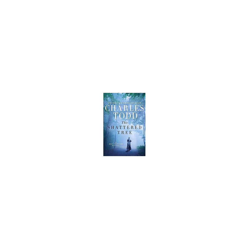 Shattered Tree (Hardcover) (Charles Todd)