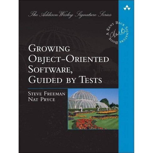Growing Object-Oriented Software, Guided by Tests - (Beck Signature) by  Steve Freeman & Nat Pryce - image 1 of 1