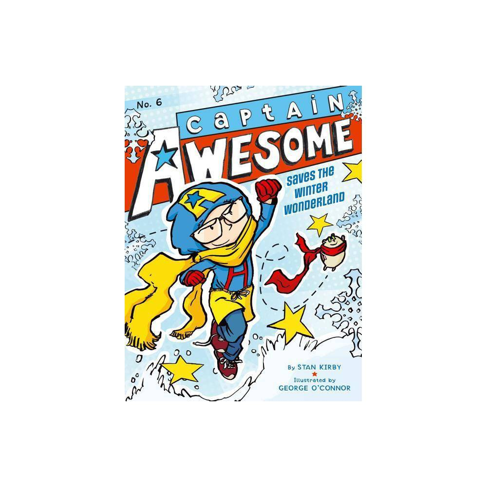 Captain Awesome Saves The Winter Wonderland Captain Awesome Quality By Stan Kirby Paperback