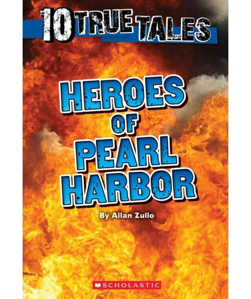 Heroes of Pearl Harbor (Paperback) (Allan Zullo) - image 1 of 1