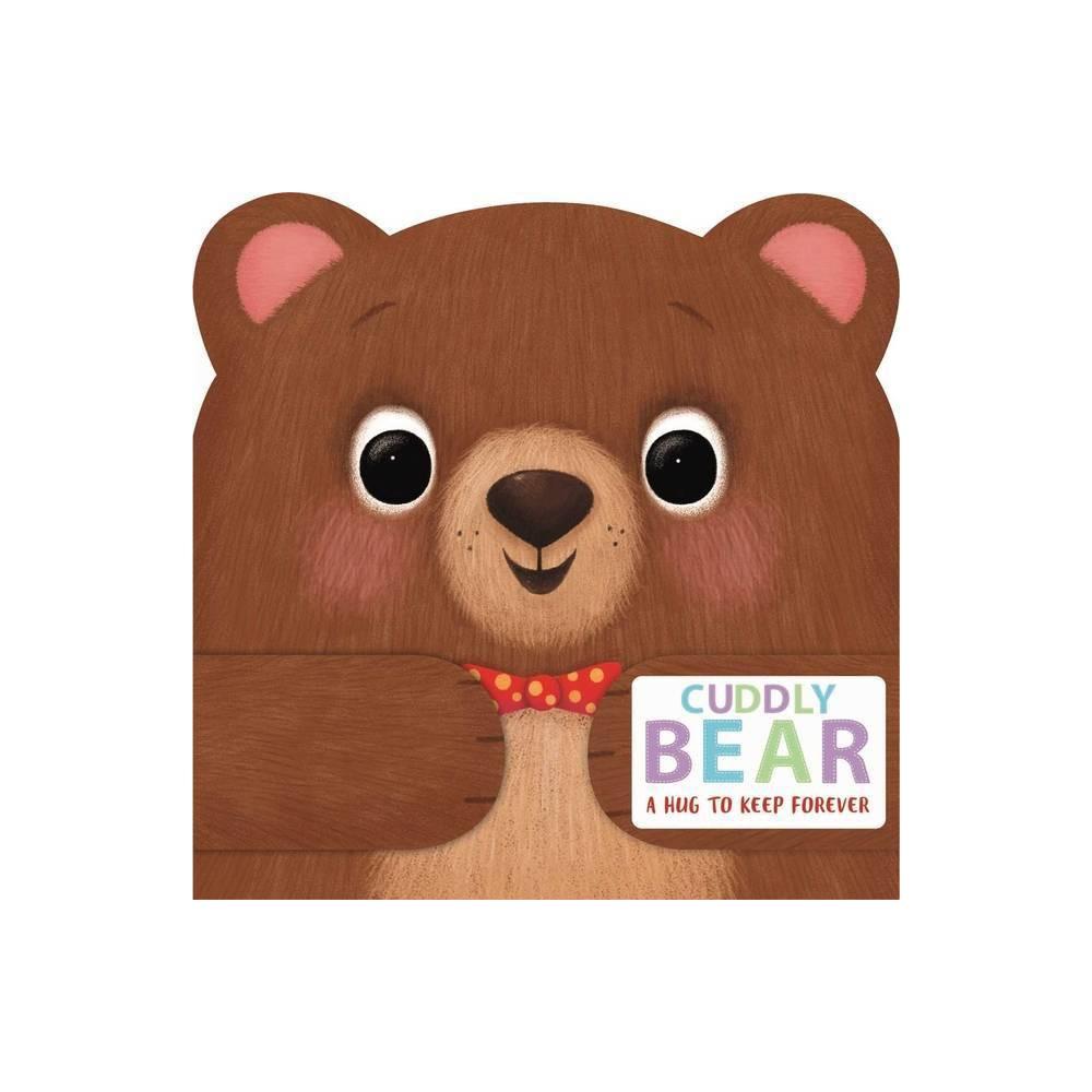 Cuddly Bear By Igloobooks Board Book