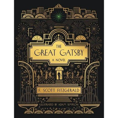 The Great Gatsby: A Novel - by  F Scott Fitzgerald (Hardcover)