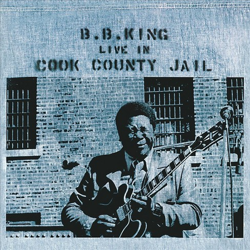 B.B. king - Live in cook county jail (Vinyl) - image 1 of 1