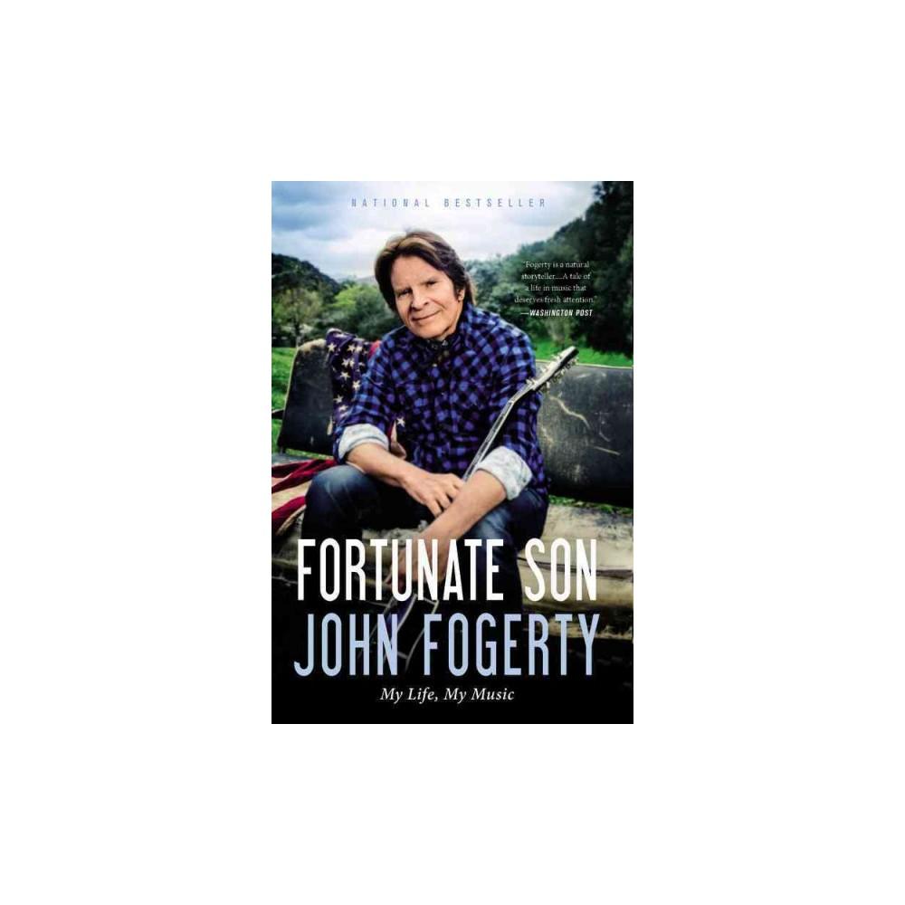 Fortunate Son : My Life, My Music (Reprint) (Paperback) (John Fogerty)