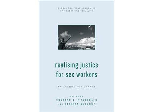 Realising Justice for Sex Workers : An Agenda for Change -  (Paperback) - image 1 of 1