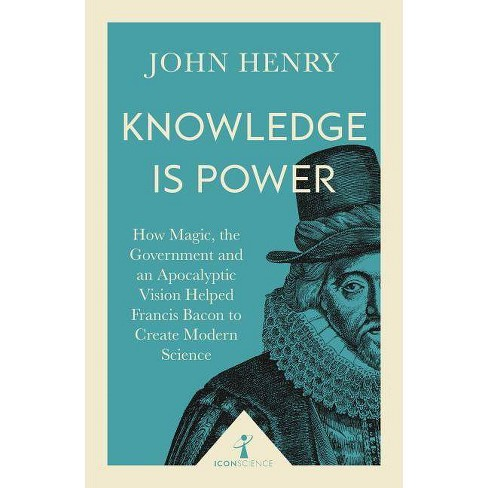 Knowledge Is Power - (Icon Science) by  John Henry (Paperback) - image 1 of 1