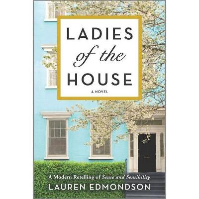 Ladies of the House - by Lauren Edmondson (Paperback)