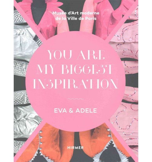 Eva & Edele : You Are My Biggest Inspiration (Hardcover) - image 1 of 1