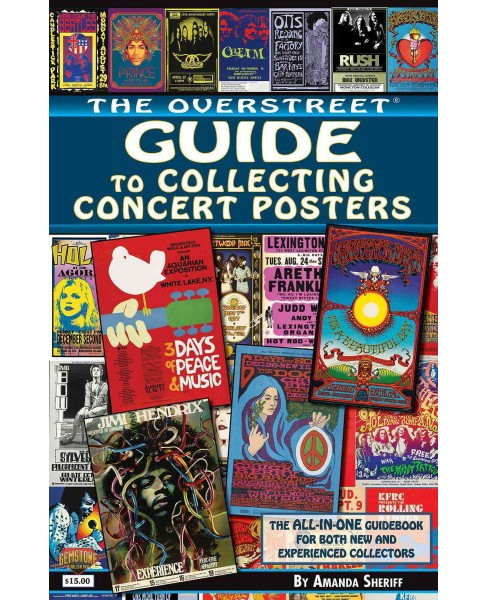 Overstreet Guide to Collecting Concert Posters (Paperback) (Amanda Sheriff) - image 1 of 1