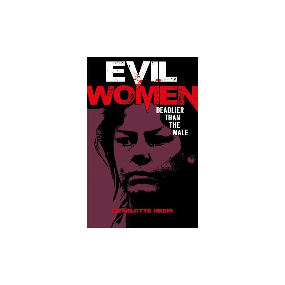 Evil Women : Deadlier Than the Male - by John Marlowe (Paperback)