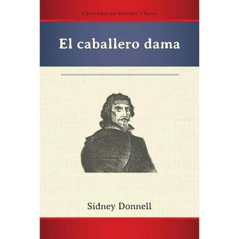El Caballero Dama (Pb) - (Ediciones Críticas) by  Cristobal de Monroy Y Silva (Paperback) - image 1 of 1