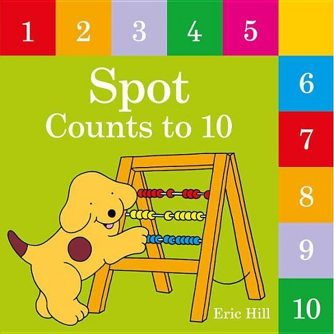 Spot Counts to 10 - by  Eric Hill (Board_book) - image 1 of 1