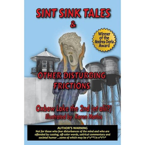 Sint Sink Tales & Other Disturbing Frictions - by  Oxbow Lake the 2nd (Paperback) - image 1 of 1