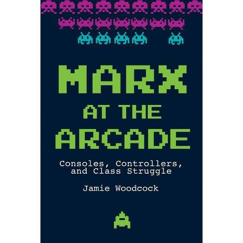 Marx at the Arcade - by  Jamie Woodcock (Paperback) - image 1 of 1