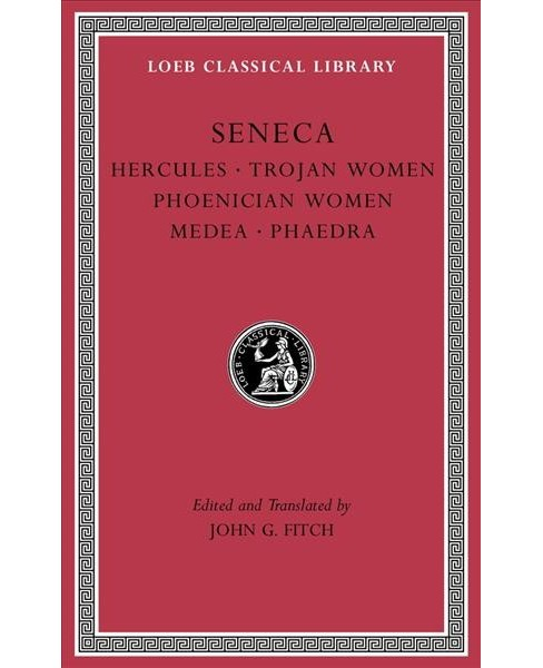 Tragedies : Hercules / Trojan Women / Phoenician Women / Medea / Phaedra - Book 1 by Seneca (Hardcover) - image 1 of 1
