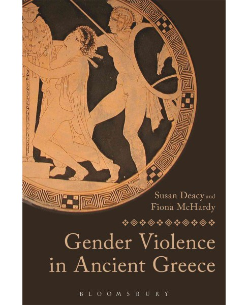 Gendered Violence in Ancient Greece (Hardcover) (Susan Deacy) - image 1 of 1