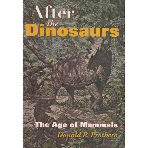 After the Dinosaurs - (Life of the Past) by  Donald R Prothero (Hardcover) - image 1 of 1