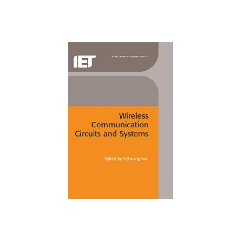 Wireless Communications Circuits and Systems - (Circuits, Devices and Systems) (Hardcover) This book examines integrated circuits, systems and transceivers for wireless and mobile communications. It covers the most recent developments in key RF, IF, analogue, mixed-signal components and single-chip transceivers in Cmos technology.