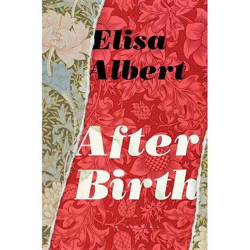 After Birth - by  Elisa Albert (Paperback) - image 1 of 1