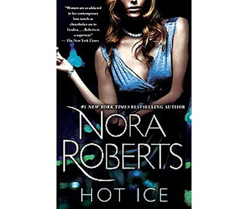 Hot Ice (Reprint) (Paperback) by Nora Roberts - image 1 of 1