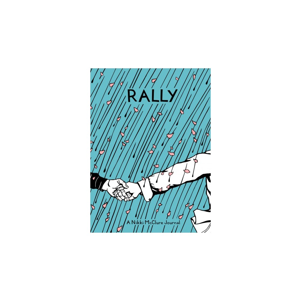 Rally : A Nikki Mcclure Journal - by Nikki McClure (Paperback)
