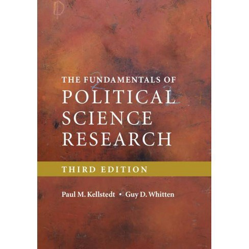 The Fundamentals of Political Science Research - 3rd Edition by  Paul M Kellstedt & Guy D Whitten (Paperback) - image 1 of 1