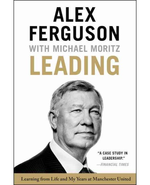 Leading : Learning from Life and My Years at Manchester United (Reprint) (Paperback) (Alex Ferguson) - image 1 of 1