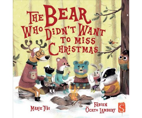 Bear Who Didn't Want to Miss Christmas -  by Marie Tibi (School And Library) - image 1 of 1