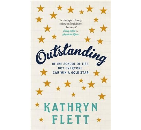 Outstanding : In the School of Life, Not Everyone Can Win a Gold Star (Hardcover) (Kathryn Flett) - image 1 of 1