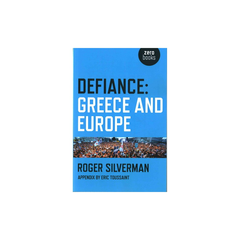 Defiance : Greece and Europe (Paperback) (Roger Silverman)