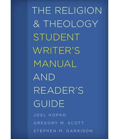 Religion and Theology Student Writer's Manual and Reader's Guide (Hardcover) (Joel Hopko & Gregory M. - image 1 of 1