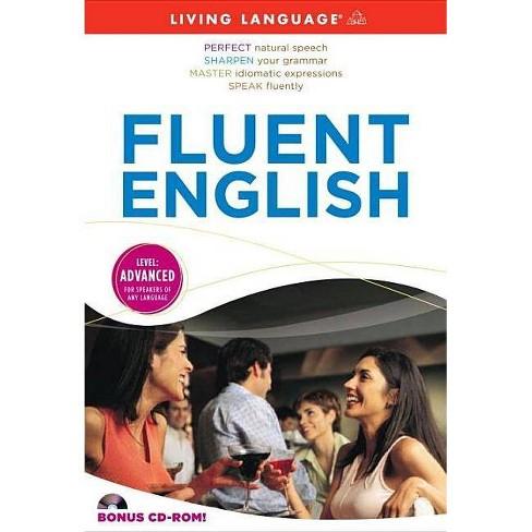 Fluent English - (Living Language Advanced) (Mixed media product) - image 1 of 1
