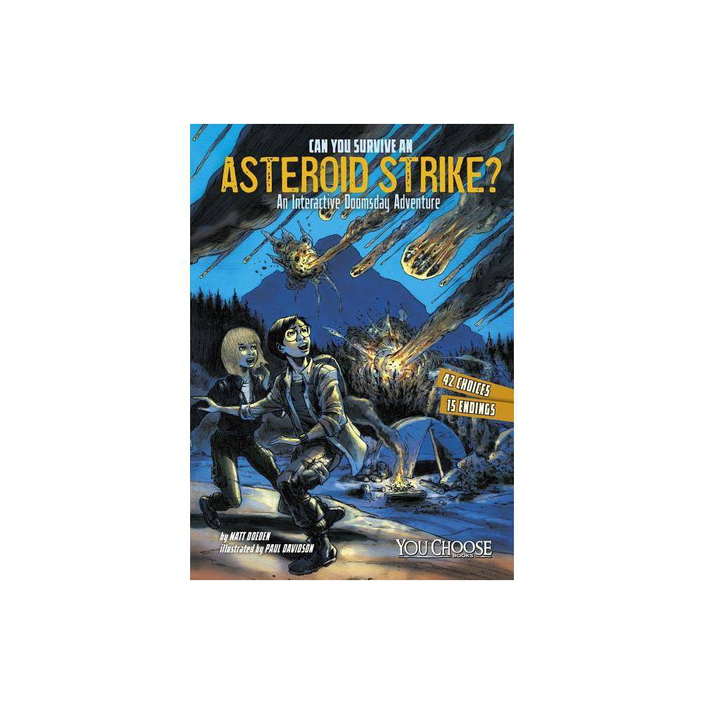 Can You Survive An Asteroid Strike You Choose Doomsday By Matt Doeden Paperback