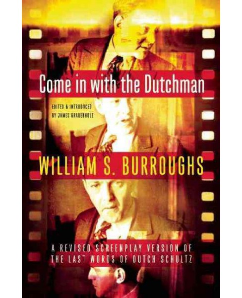 Come in With the Dutchman : A Revised Screenplay Version of the Last Words of Dutch Schultz (Paperback) - image 1 of 1