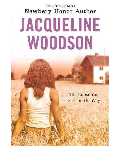 House You Pass on the Way -  by Jacqueline Woodson (Paperback) - image 1 of 1