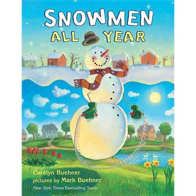 Snowmen All Year - by  Caralyn Buehner (Hardcover)