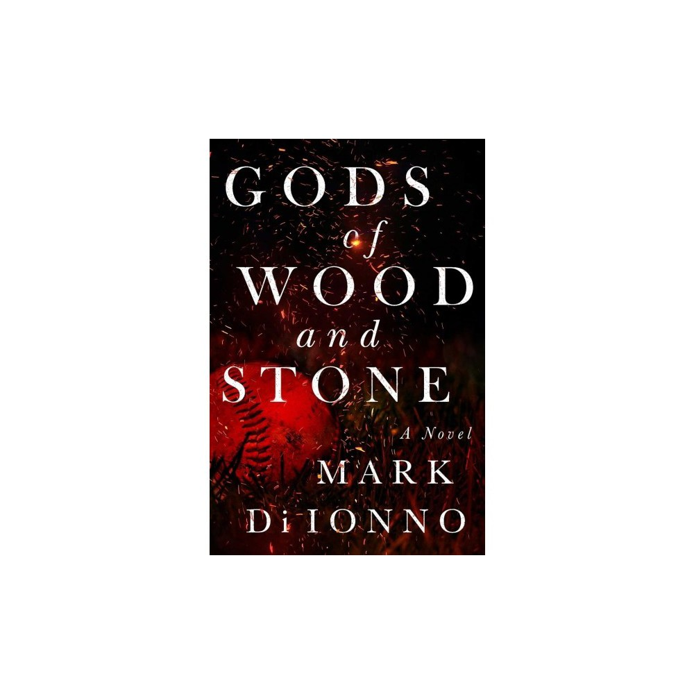 Gods of Wood and Stone - Reprint by Mark Di Ionno (Paperback)