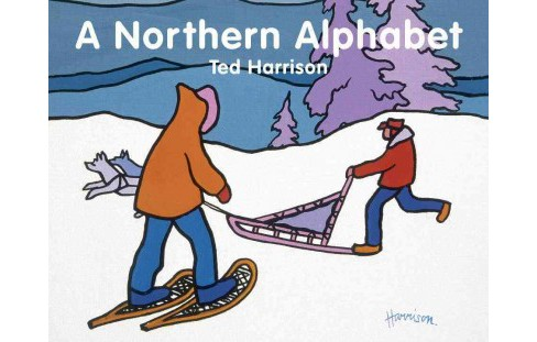 Northern Alphabet (Hardcover) (Ted Harrison) - image 1 of 1