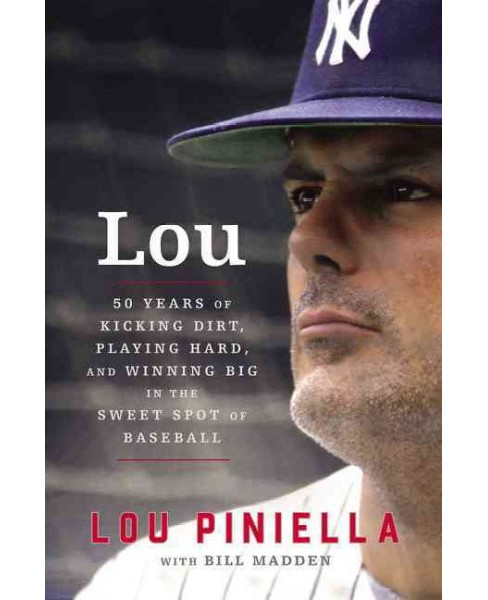 Lou : Fifty Years of Kicking Dirt, Playing Hard, and Winning Big in the Sweet Spot of Baseball - image 1 of 1
