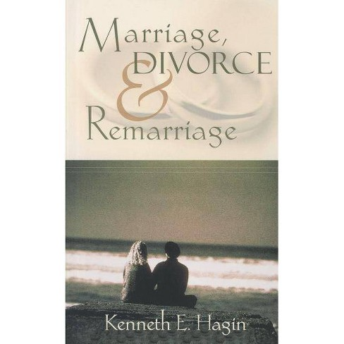Marriage, Divorce, and Remarriage - by  Kenneth E Hagin (Paperback) - image 1 of 1