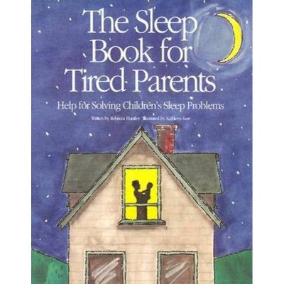 The Sleep Book for Tired Parents - by Rebecca Huntley (Paperback)