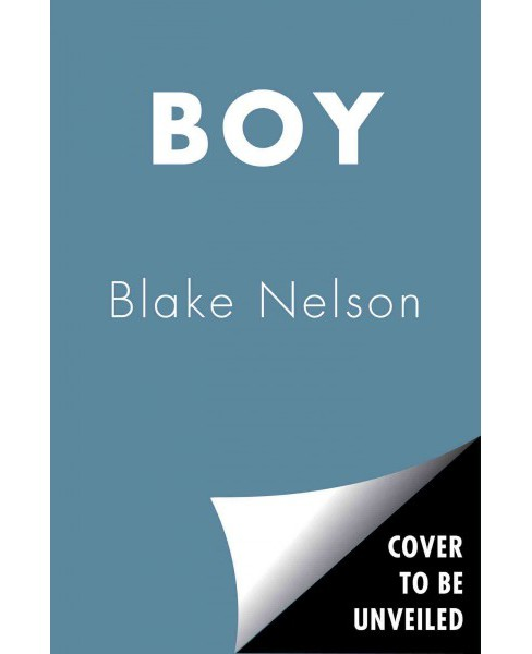 Boy -  by Blake Nelson (Hardcover) - image 1 of 1
