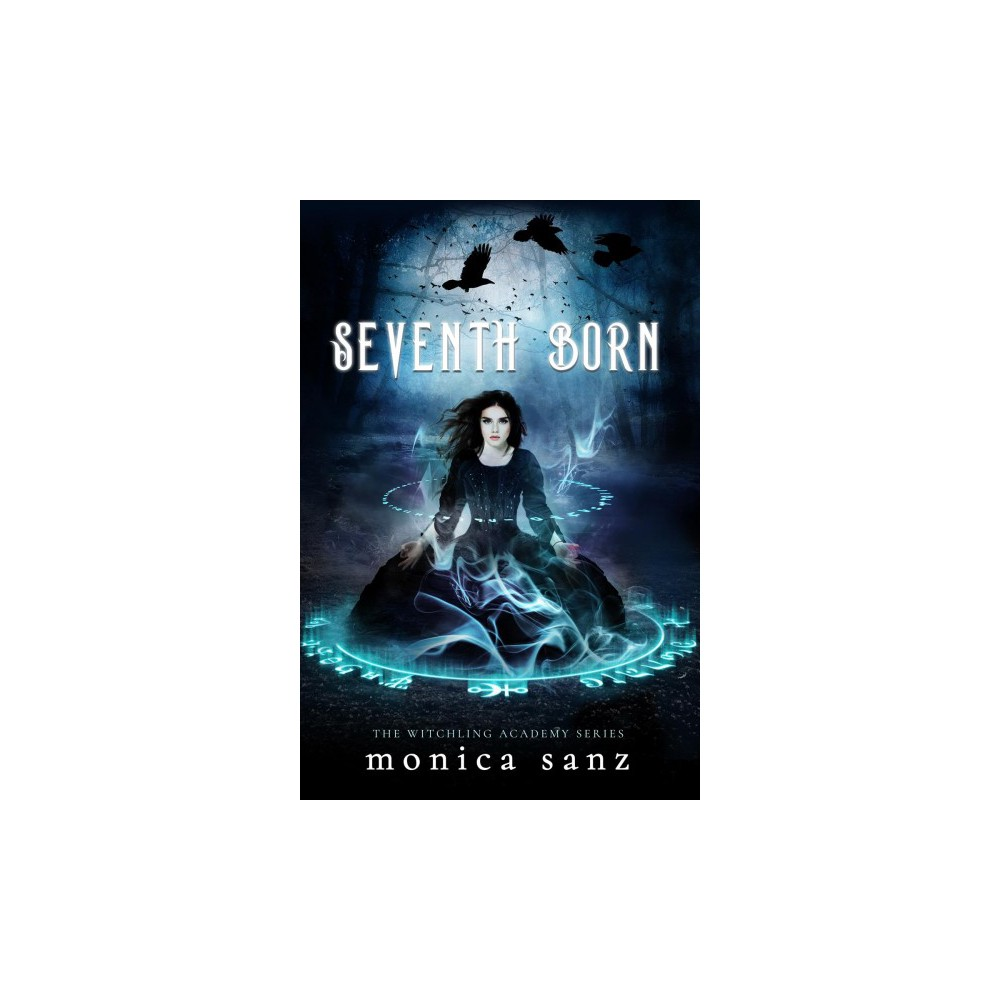 Seventh Born - (Witchling Academy) by Monica Sanz (Paperback)