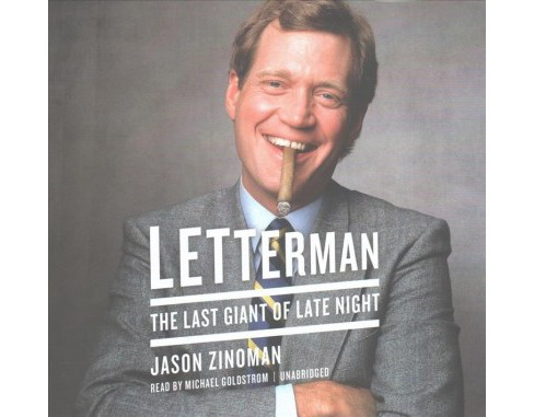 Letterman : The Last Giant of Late Night; Library Edition (Unabridged) (CD/Spoken Word) (Jason Zinoman) - image 1 of 1