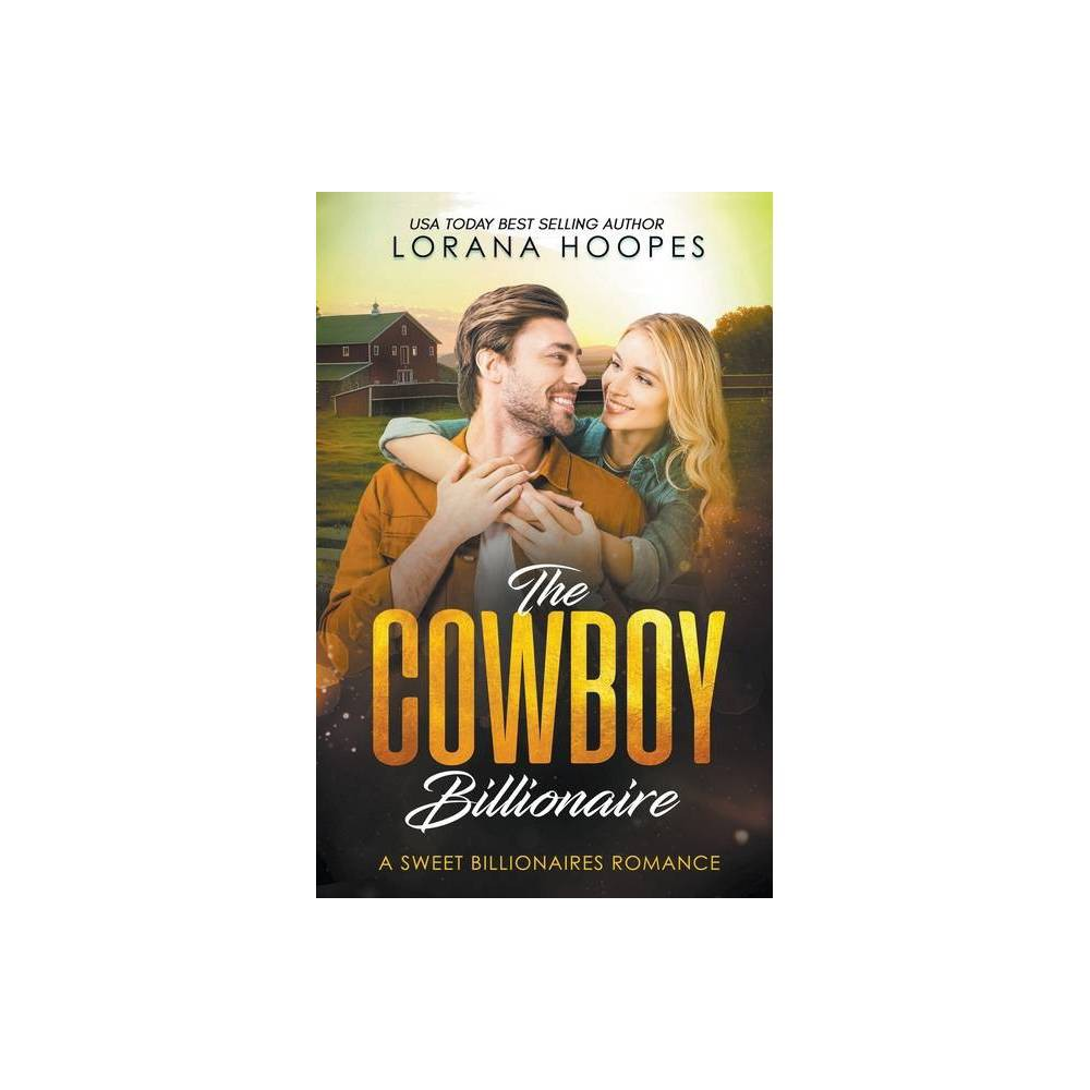 The Cowboy Billionaire By Lorana Hoopes Paperback