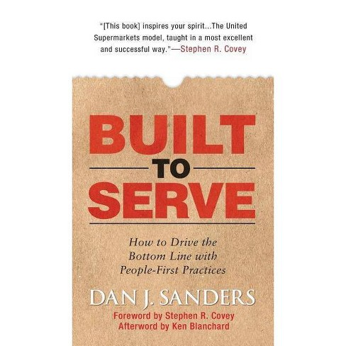 Built to Serve: How to Drive the Bottom Line with People-First Practices - (Hardcover) - image 1 of 1