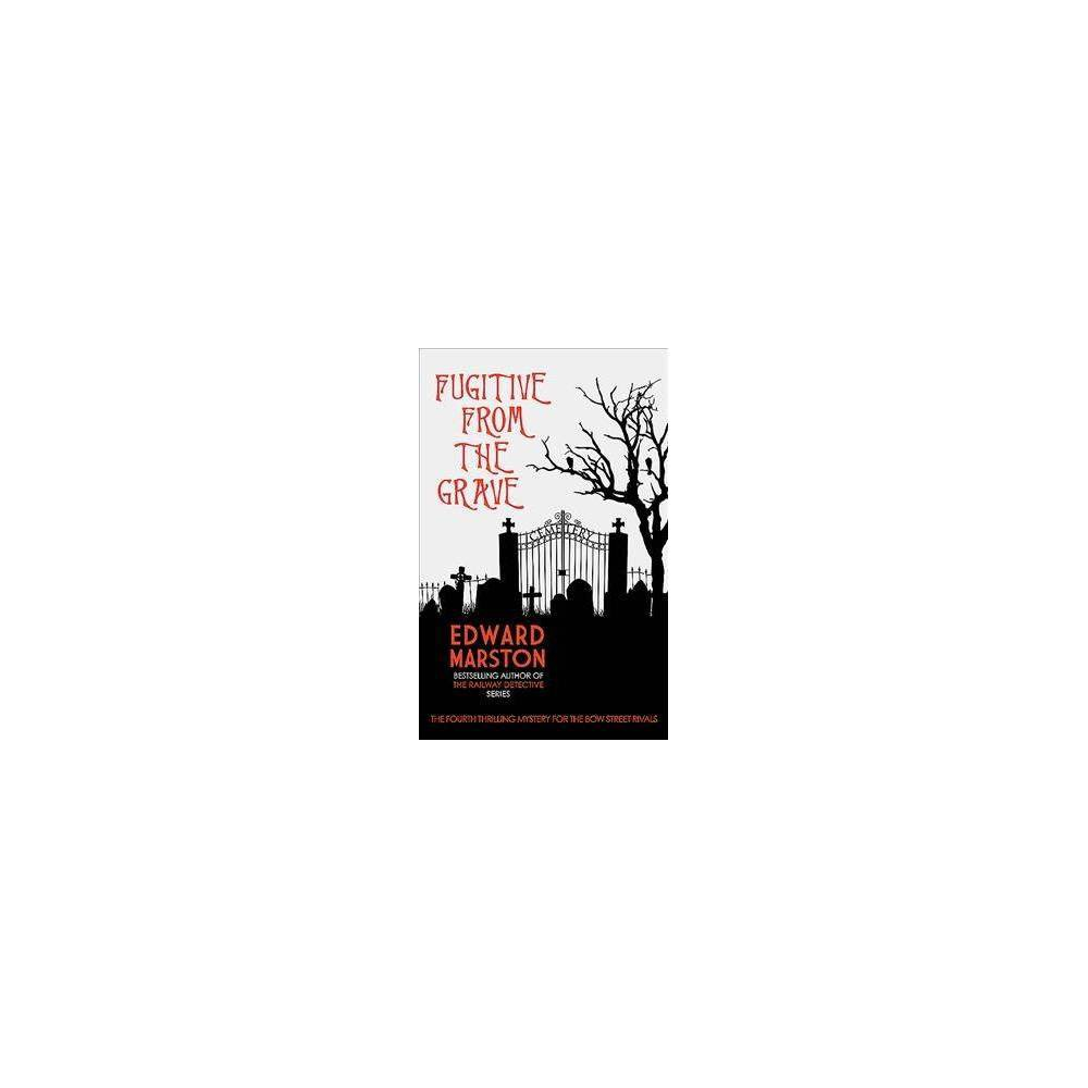 Fugitive from the Grave - Reprint (Bow Street Rivals) by Edward Marston (Paperback)